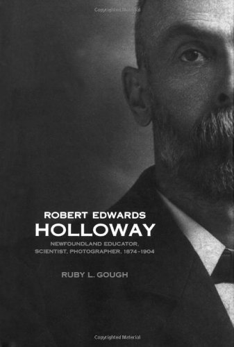 Robert Edwards Holloway: Newfoundland Educator, Scientist, Photographer, 1874-1904