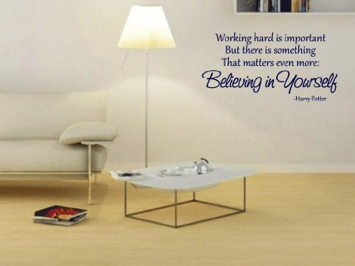 Working Hard Is Important But There Is Something That Matters Even More Believing In Yourself Harry Potter Vinyl Wall Decal front-898982