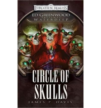 [(Circle of Skulls: Ed Greenwood Presents Waterdeep)] [Author: James P. Dairs] published on (May, 2010)