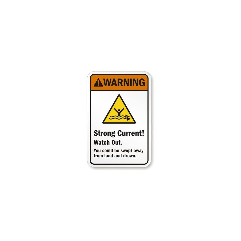 Warning  Strong Current   Watch Out.   You could be swept away from land and drown. (with graphic), Engineer Grade Reflective Aluminum Sign, 18 x 12