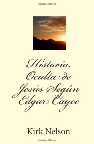 Historia Oculta de Jes s Seg n Edgar Cayce (Spanish Edition)