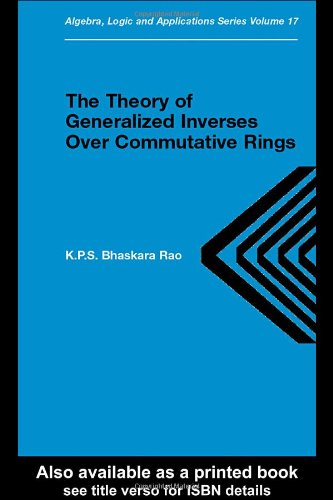 Theory of generalized inverses over commutative rings