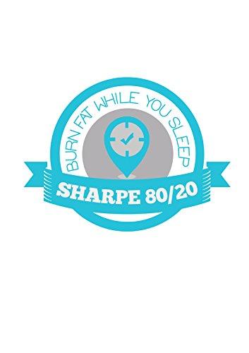 Sharpe 80/20 Cook Book: Burn Fat While You Sleep (Keto Transition Book 1)