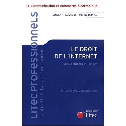Le droit de lInternet : Lois, contrats et usages (éd. Litec)