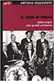 Il jazz in Italia dalle origini alle grandi orchestre