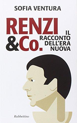 Renzi & Co. Il racconto dell'era nuova