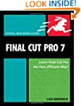 Final Cut Pro 7: Visual QuickPro Guid...