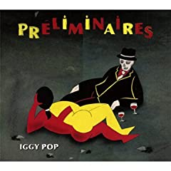 Preliminaires - Iggy Pop