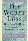 img - for Barbara D. Rosof: The Worst Loss : How Families Heal from the Death of a Child (Paperback); 1995 Edition book / textbook / text book