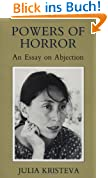 Powers of Horror: An Essay on Abjection (European Perspectives Series)
