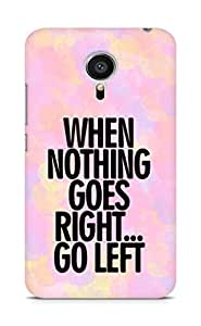 AMEZ when nothing goes right go left Back Cover For Meizu MX5