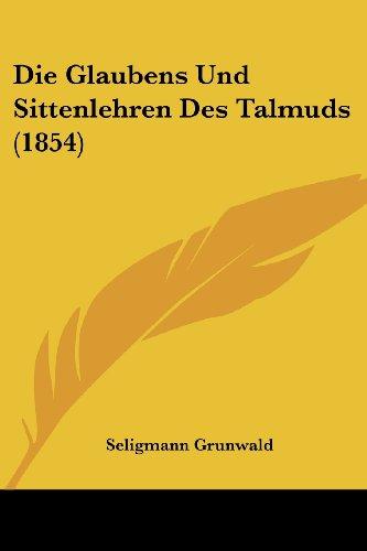 Die Glaubens Und Sittenlehren Des Talmuds (1854)