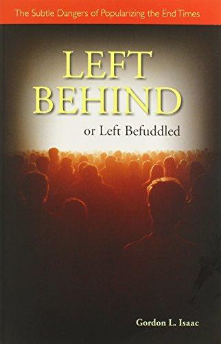 Left Behind or Left Befuddled: The Subtle Dangers of Popularizing the End Times