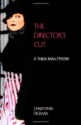 The Director's Cut: A Theda Bara Mystery