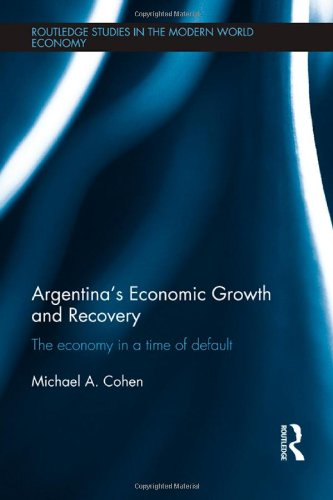 Argentina's Economic Growth and Recovery: The Economy in a Time of Default