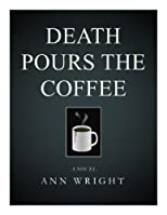 DEATH POURS THE COFFEE