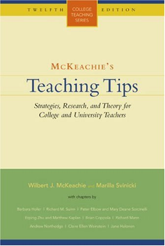 McKeachie's Teaching Tips: Strategies, Research, and...