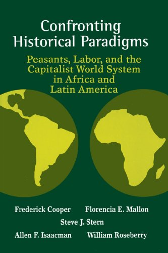 Confronting Historical Paradigms: Peasants, Labor, And The Capitalist World System
