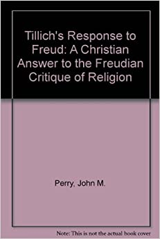 freud and tillich Get this from a library tillich's response to freud : a christian answer to the freudian critique of religion [john m perry.