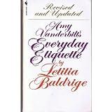 Amy Vanderbilt's Etiquette (0553234749) by Baldrige, Letitia