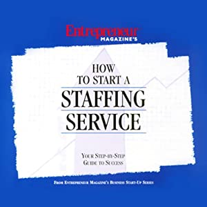How to Start a Staffing Service | [Entrepreneur Magazine]