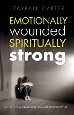 Emotionally Wounded Spiritually Strong