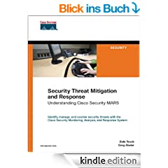 Security Threat Mitigation and Response: Understanding Cisco Security MARS (Networking Technology)