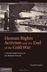 Human Rights Activism and the End of the Cold War
