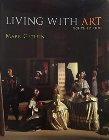 MARK GETLEIN - Living with Art Ninth (9th) Ninth Edition *Good USED Condition*