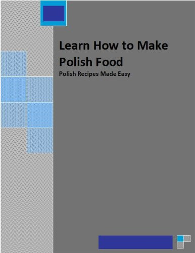 Learn How to Make Polish Food by Julie Walters