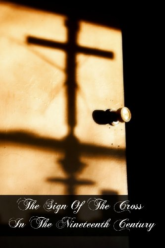 The Sign Of The Cross In The Nineteenth Century