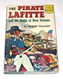 The Pirate Lafitte and the Battle of New Orleans (Landmark Books, 19)