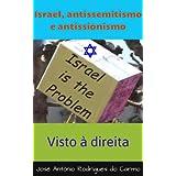 Israel, antissemitismo e antissionismo (Visto à Direita)