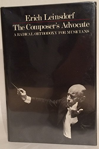 The Composer's Advocate: A Radical Orthodoxy for Musicians