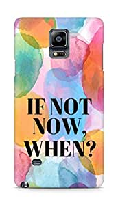 AMEZ if not now when Back Cover For Samsung Galaxy Note 4