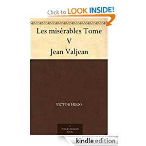 Les misérables Tome V Jean Valjean (French Edition)