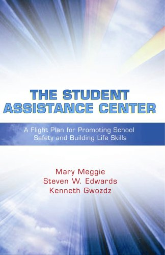 The Student Assistance Center: A Flight Plan for Promoting School Safety and Building Life Skills