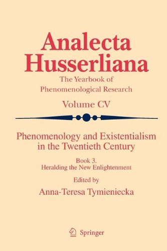 Phenomenology and Existentialism in the Twenthieth Century: Book III. Heralding the New Enlightenment (Analecta Husserli