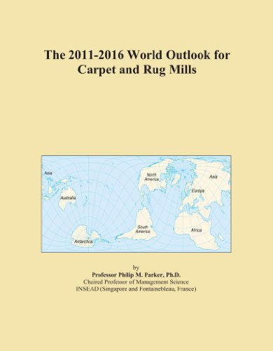 The 2011-2016 World Outlook for Carpet and Rug Mills