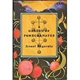 A Garden Of Pomegranates: A Outline of the Qabalah (Llewellyn's High Magick Series) (0875426905) by Regardie, Israel