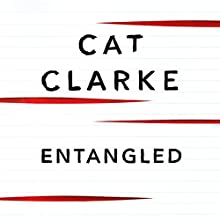 Entangled Audiobook by Cat Clarke Narrated by Elloise Thomson