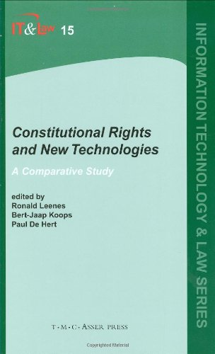 Constitutional Rights and New Technologies: A Comparative Study (Information Technology and Law Series)