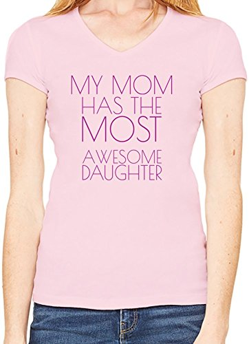 My Mom Has The Most Awesome Daughter Funny Slogan Scollo a V T-shirt da donna XX-Large