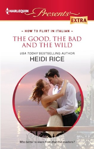 Image for The Good, the Bad and the Wild (Harlequin Presents Extra)