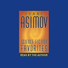 Science Fiction Favorites | Livre audio Auteur(s) : Isaac Asimov Narrateur(s) : Isaac Asimov