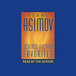 Science Fiction Favorites | [Isaac Asimov]