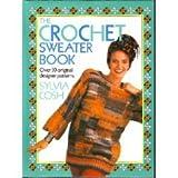 The Crochet Sweater Bookby Sylvia Cosh