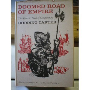 Doomed Road of Empire: The Spanish Trail of Conquest PDF