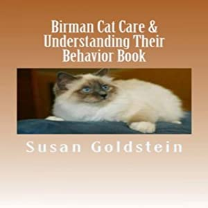 Birman Cat Care & Understanding Their Behavior Book | [Susan Goldstein]