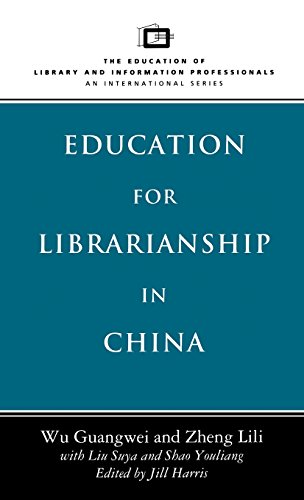 Education for Librarianship in China (Education of Library & Information Professionals: An International)